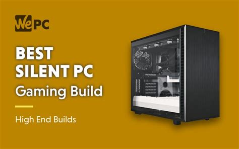Making The Best Silent PC Gaming Build - November 2020 PC